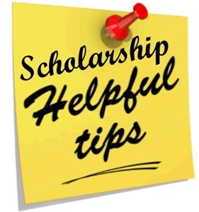 Scholarship Helpful Tips