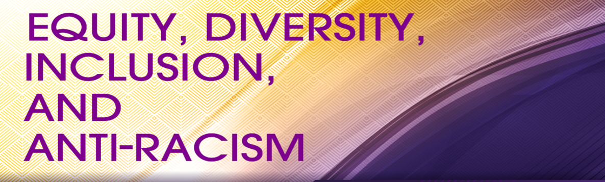 Equity, Diversity, Inclusion and Anti_Racism
