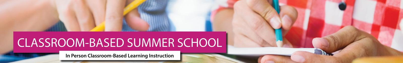 Classroom-Based Summer School Banner.jpg