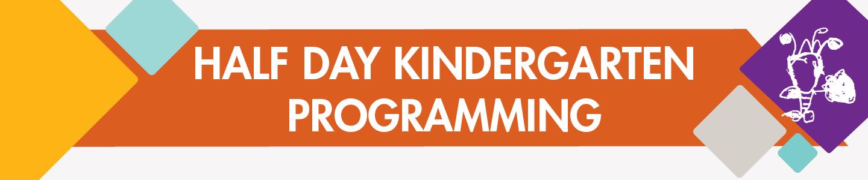 Half Day Kindergarten Programming.png