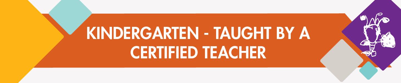 Kindergarten - Taught by a Certified Teacher.png