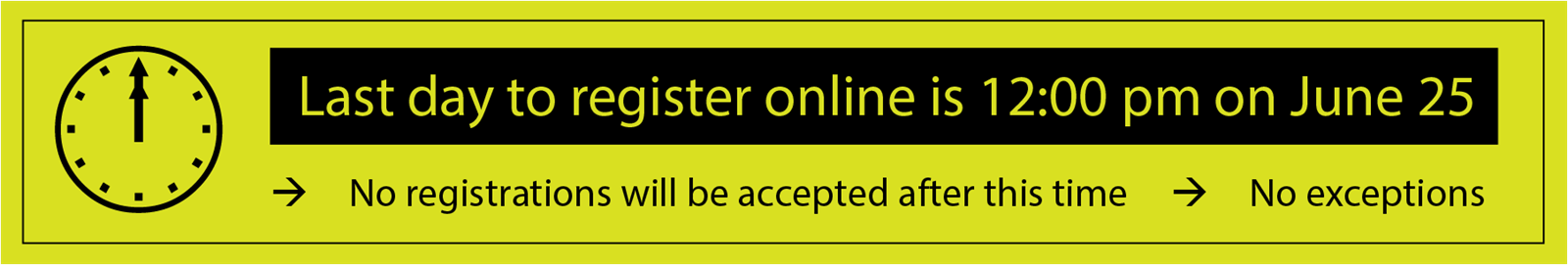 No registrations will be accepted after 12pm on June 25.png