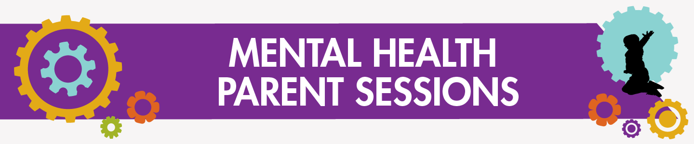 Mental Health Parent Sessions.png
